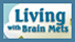 Living with Brain Mets